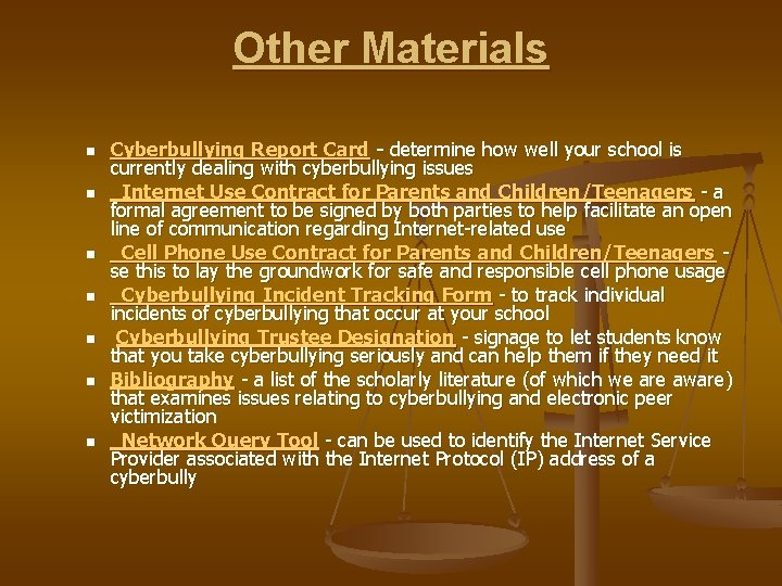 Other Materials n n n n Cyberbullying Report Card - determine how well your