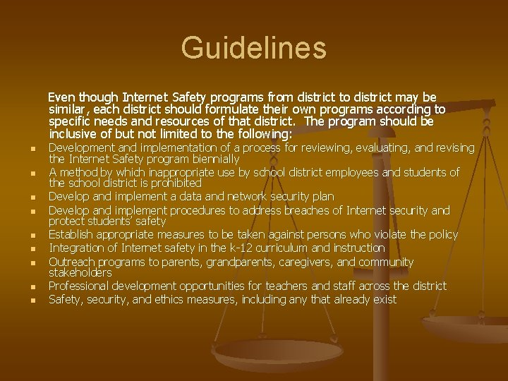 Guidelines Even though Internet Safety programs from district to district may be similar, each