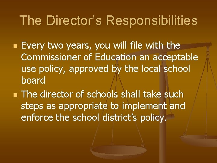 The Director's Responsibilities n n Every two years, you will file with the Commissioner
