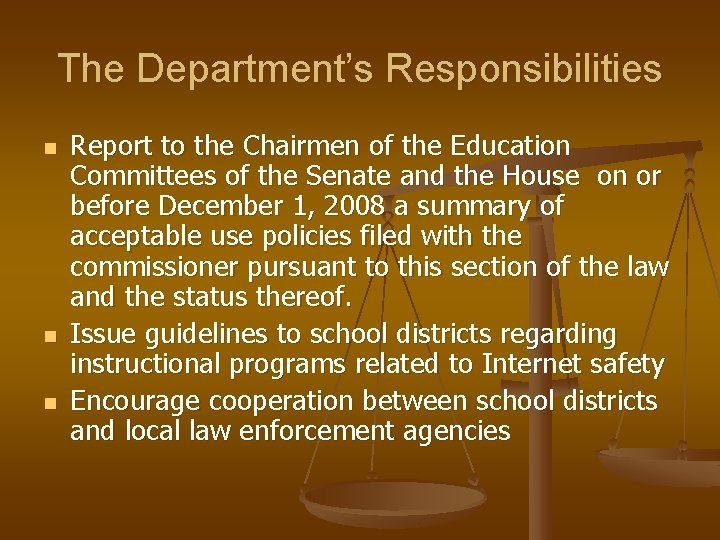 The Department's Responsibilities n n n Report to the Chairmen of the Education Committees