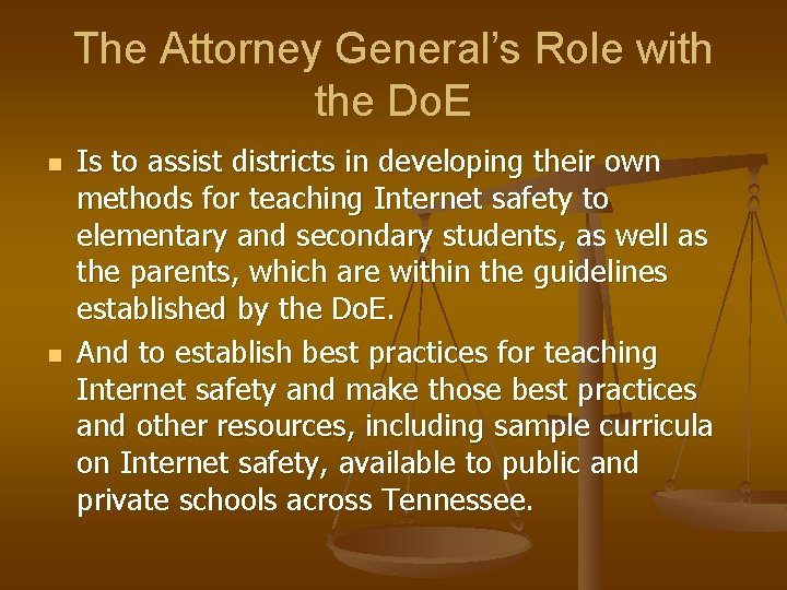 The Attorney General's Role with the Do. E n n Is to assist districts