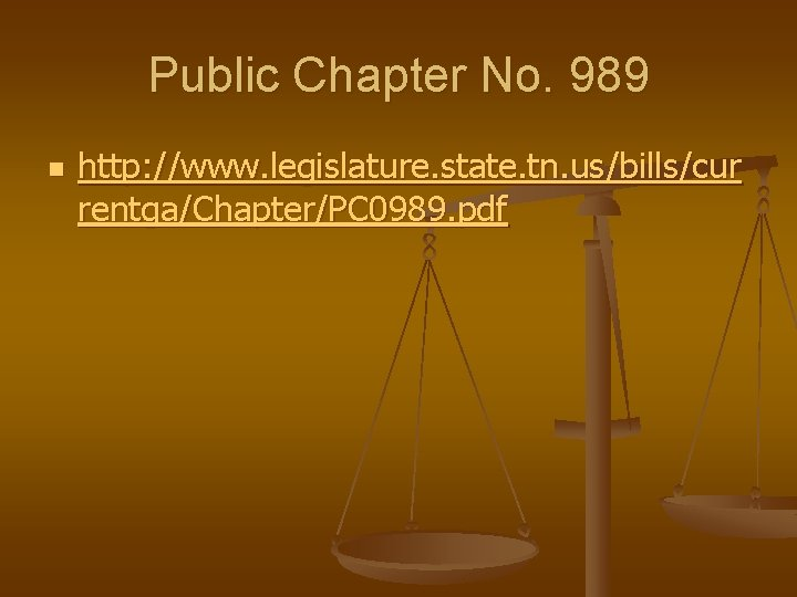 Public Chapter No. 989 n http: //www. legislature. state. tn. us/bills/cur rentga/Chapter/PC 0989. pdf
