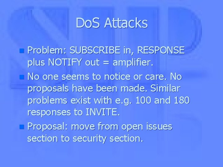 Do. S Attacks Problem: SUBSCRIBE in, RESPONSE plus NOTIFY out = amplifier. n No