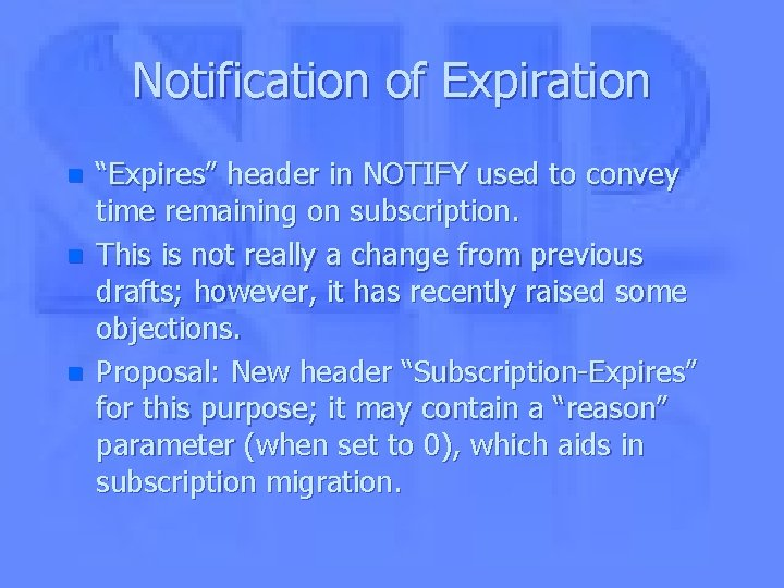 """Notification of Expiration n """"Expires"""" header in NOTIFY used to convey time remaining on"""