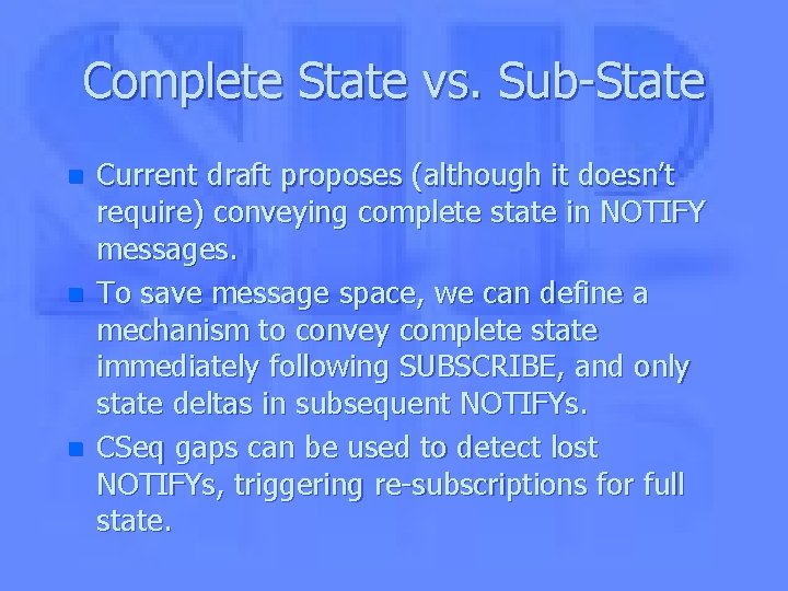Complete State vs. Sub-State n n n Current draft proposes (although it doesn't require)
