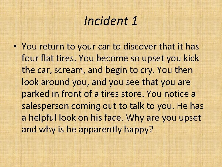 Incident 1 • You return to your car to discover that it has four