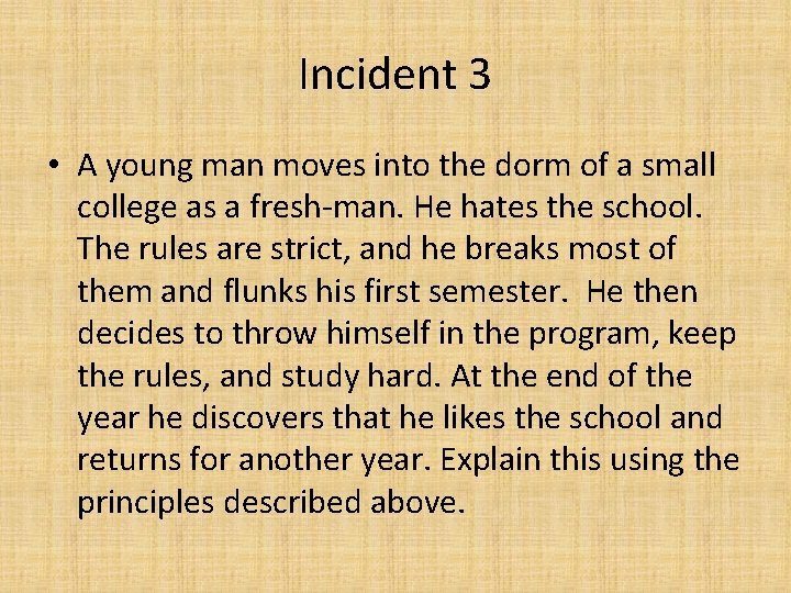 Incident 3 • A young man moves into the dorm of a small college