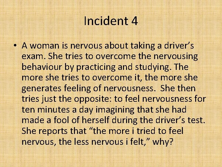 Incident 4 • A woman is nervous about taking a driver's exam. She tries