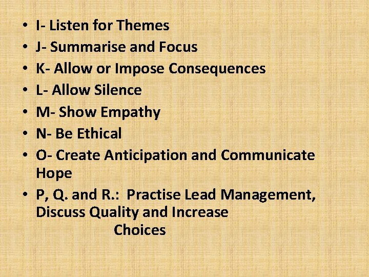 I- Listen for Themes J- Summarise and Focus K- Allow or Impose Consequences L-
