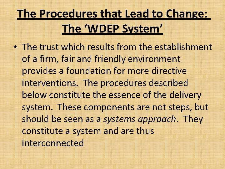 The Procedures that Lead to Change: The 'WDEP System' • The trust which results