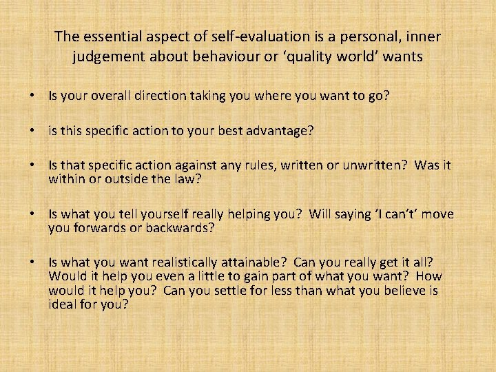 The essential aspect of self-evaluation is a personal, inner judgement about behaviour or 'quality