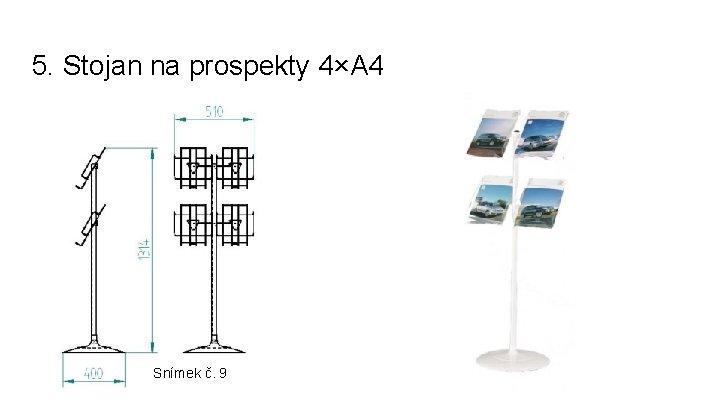 5. Stojan na prospekty 4×A 4 Snímek č. 9