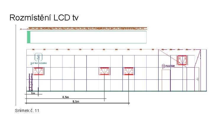 Rozmístění LCD tv Snímek č. 11