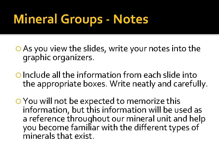 Mineral Groups - Notes As you view the slides, write your notes into the
