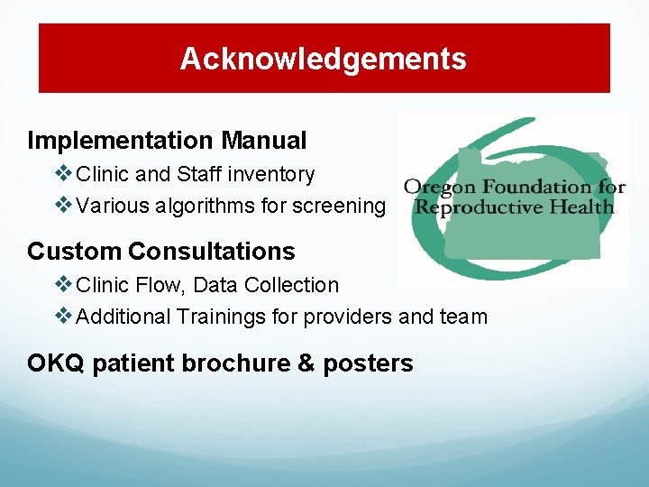 Acknowledgements Implementation Manual ❖Clinic and Staff inventory ❖Various algorithms for screening Custom Consultations ❖Clinic