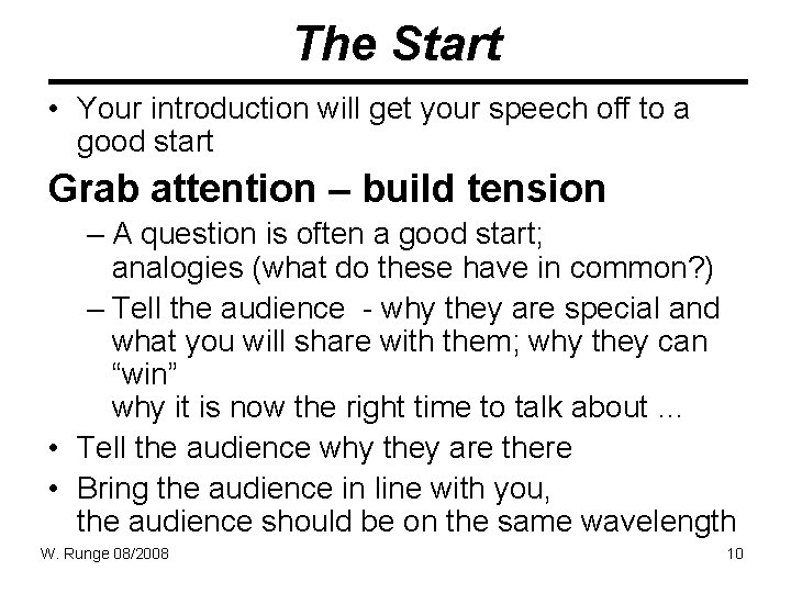 The Start • Your introduction will get your speech off to a good start