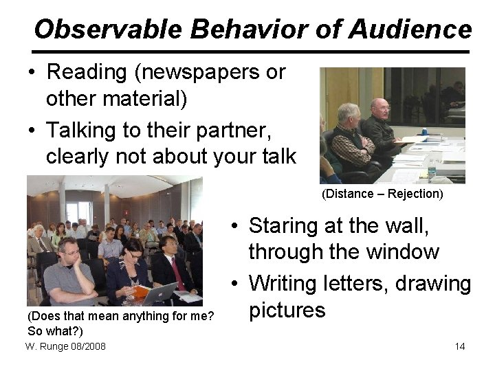 Observable Behavior of Audience • Reading (newspapers or other material) • Talking to their