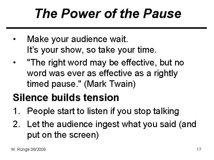 The Power of the Pause • • Make your audience wait. It's your show,