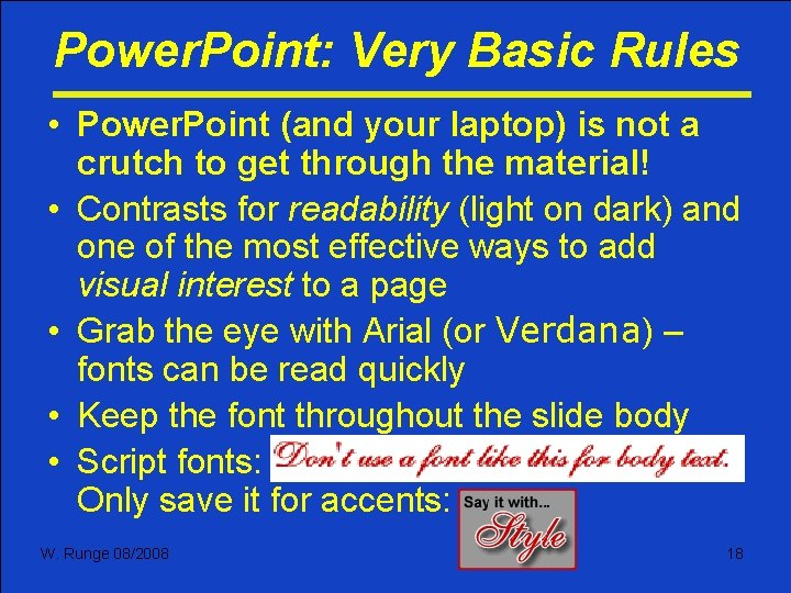 Power. Point: Very Basic Rules • Power. Point (and your laptop) is not a