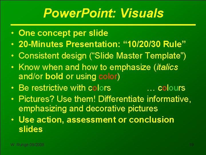 "Power. Point: Visuals • • One concept per slide 20 -Minutes Presentation: "" 10/20/30"