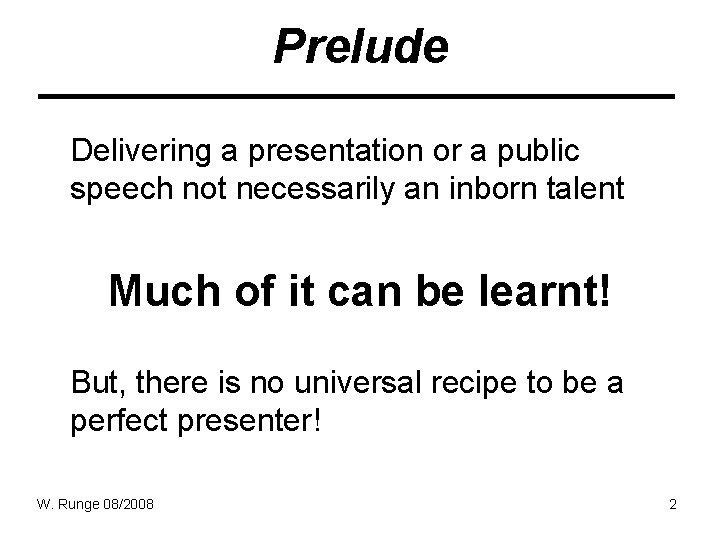 Prelude Delivering a presentation or a public speech not necessarily an inborn talent Much