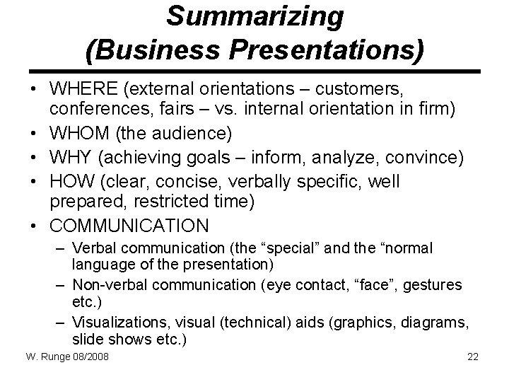 Summarizing (Business Presentations) • WHERE (external orientations – customers, conferences, fairs – vs. internal