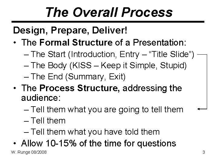 The Overall Process Design, Prepare, Deliver! • The Formal Structure of a Presentation: –