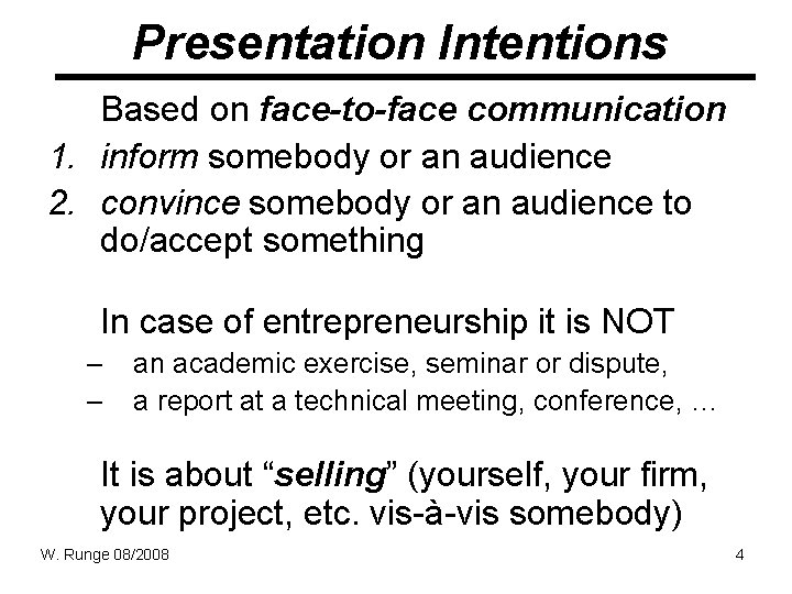 Presentation Intentions Based on face-to-face communication 1. inform somebody or an audience 2. convince