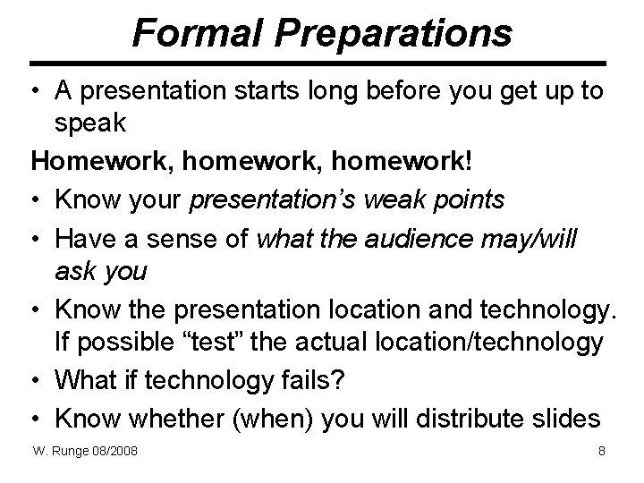 Formal Preparations • A presentation starts long before you get up to speak Homework,