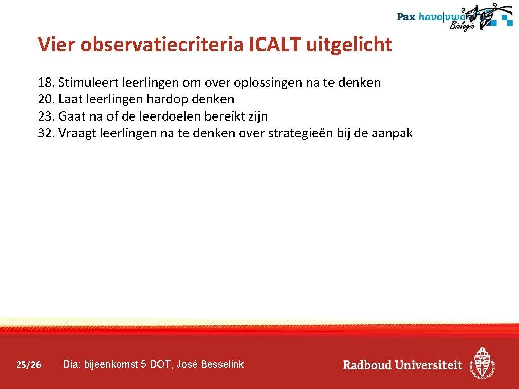 Vier observatiecriteria ICALT uitgelicht 18. Stimuleert leerlingen om over oplossingen na te denken 20.