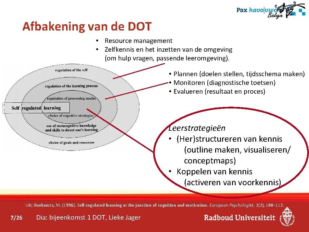 Afbakening van de DOT • Resource management • Zelfkennis en het inzetten van de