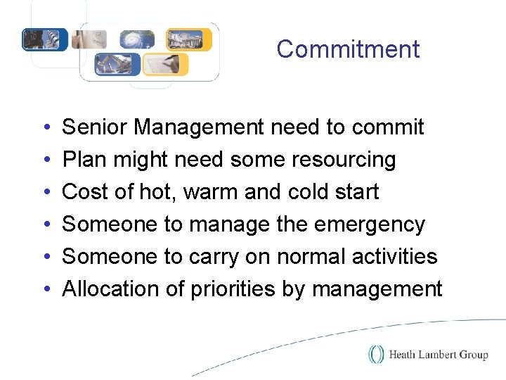 Commitment • • • Senior Management need to commit Plan might need some resourcing