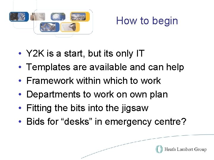 How to begin • • • Y 2 K is a start, but its
