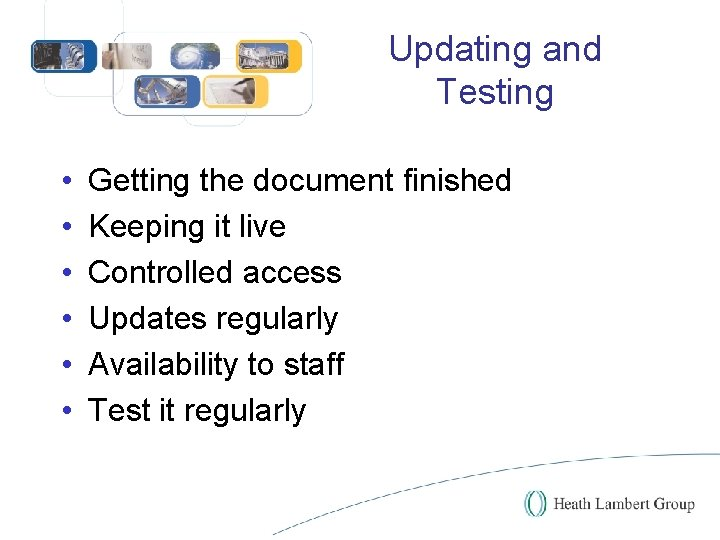 Updating and Testing • • • Getting the document finished Keeping it live Controlled