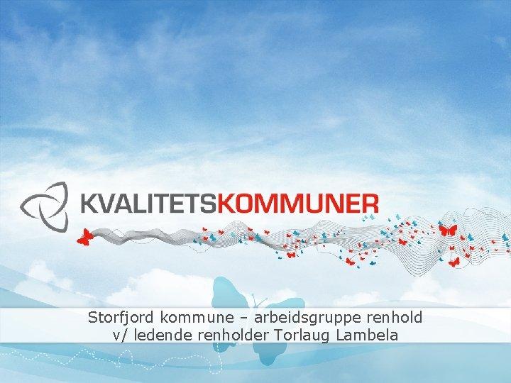 Storfjord kommune – arbeidsgruppe renhold v/ ledende renholder Torlaug Lambela