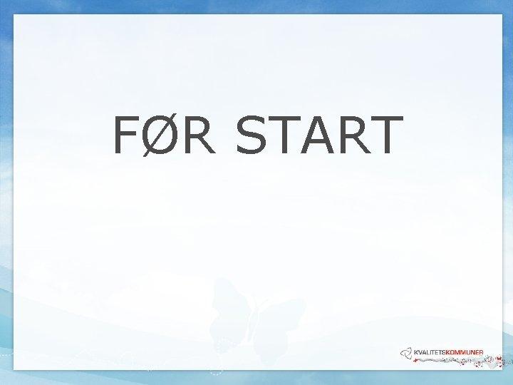 FØR START