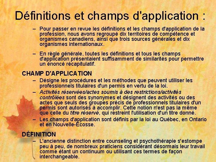 Définitions et champs d'application : – Pour passer en revue les définitions et les