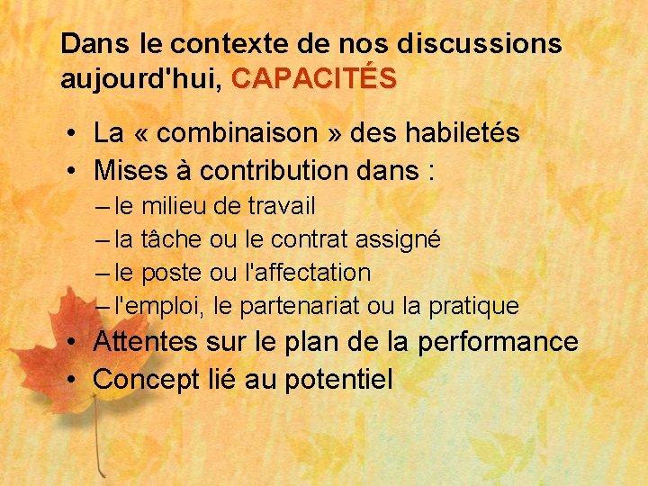 Dans le contexte de nos discussions aujourd'hui, CAPACITÉS • La « combinaison » des