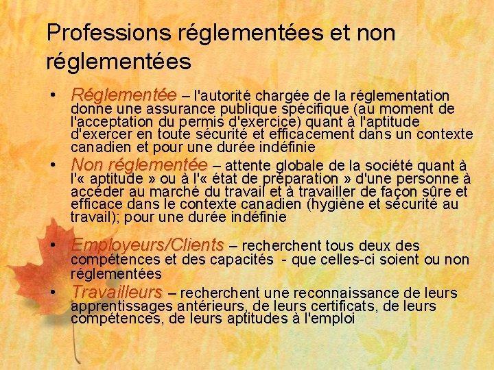 Professions réglementées et non réglementées • Réglementée – l'autorité chargée de la réglementation •