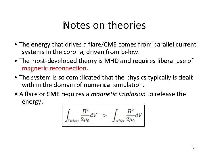Notes on theories • The energy that drives a flare/CME comes from parallel current