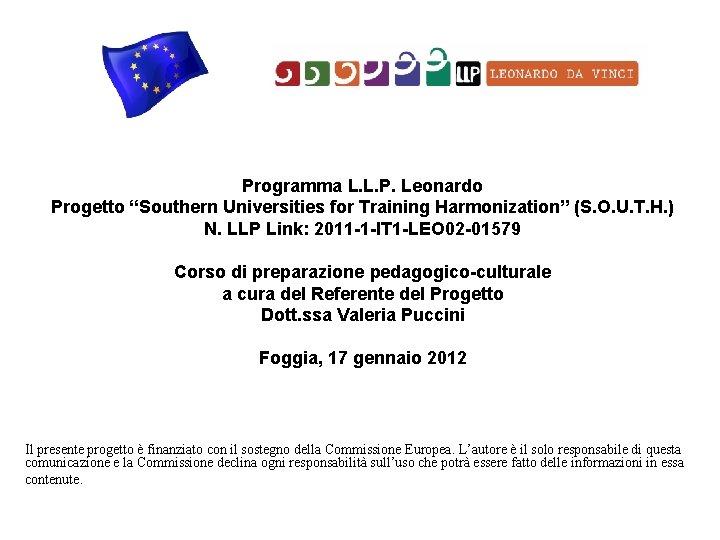 "Programma L. L. P. Leonardo Progetto ""Southern Universities for Training Harmonization"" (S. O. U."