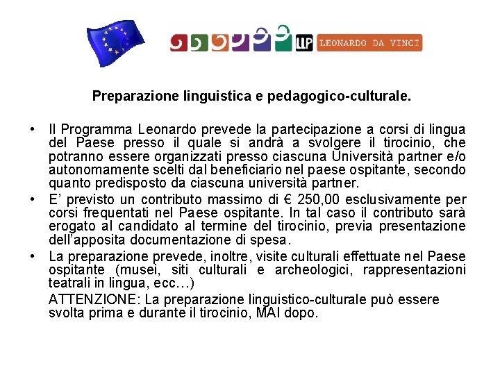 Preparazione linguistica e pedagogico-culturale. • Il Programma Leonardo prevede la partecipazione a corsi di