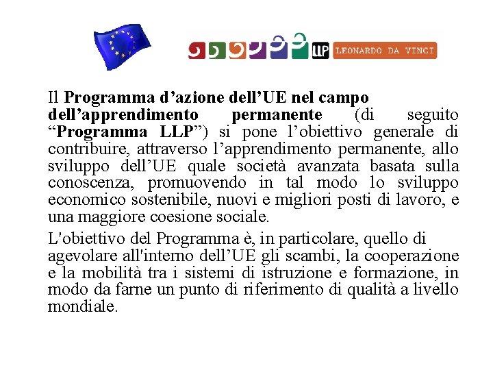 """Il Programma d'azione dell'UE nel campo dell'apprendimento permanente (di seguito """"Programma LLP"""") si pone"""