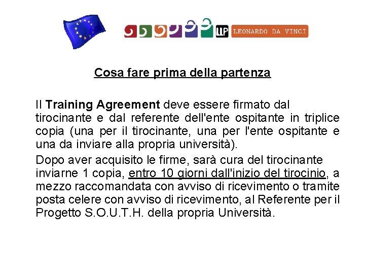 Cosa fare prima della partenza Il Training Agreement deve essere firmato dal tirocinante e