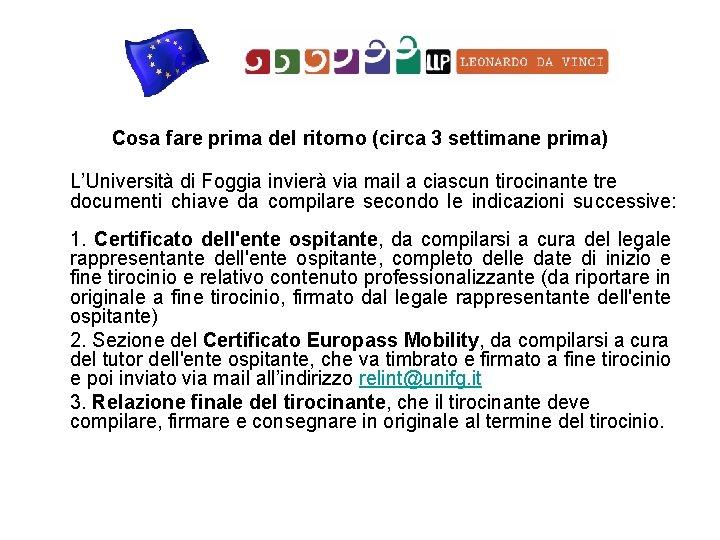 Cosa fare prima del ritorno (circa 3 settimane prima) L'Università di Foggia invierà via