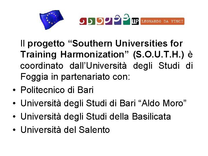 "• • Il progetto ""Southern Universities for Training Harmonization"" (S. O. U. T."