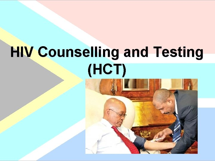 HIV Counselling and Testing (HCT)