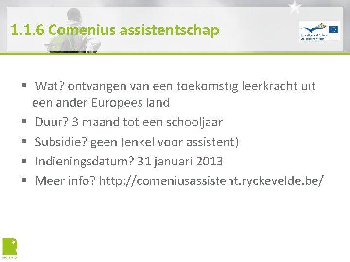 1. 1. 6 Comenius assistentschap § Wat? ontvangen van een toekomstig leerkracht uit een