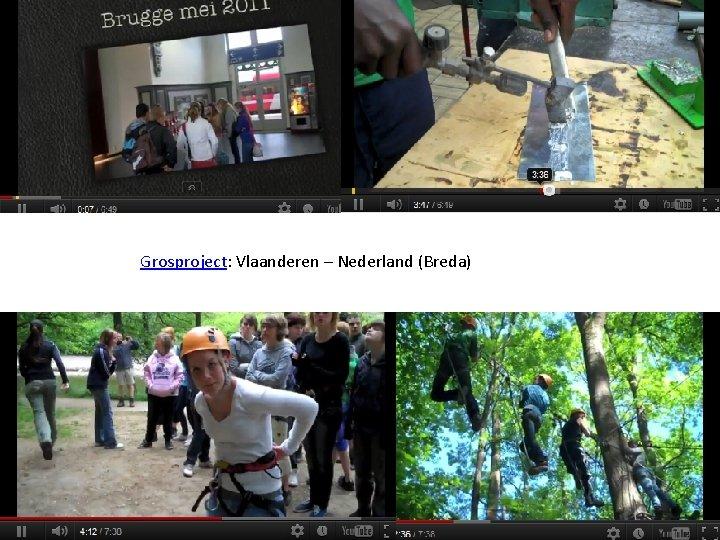 Grosproject: Vlaanderen – Nederland (Breda)