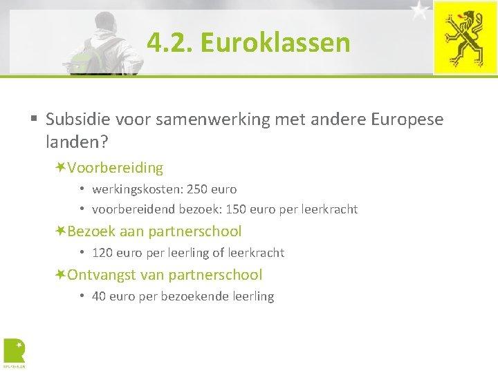 4. 2. Euroklassen § Subsidie voor samenwerking met andere Europese landen? Voorbereiding • werkingskosten: